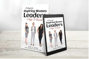 The why behind A Script For Aspiring Women Leaders: 5 Keys To Success
